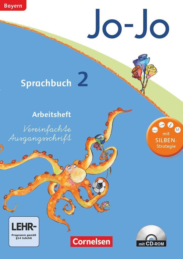 Jo-Jo Sprachbuch - Grundschule Bayern. 2. Jahrgangsstufe - Arbeitsheft in Vereinfachter Ausgangsschrift mit CD-ROM als Buch