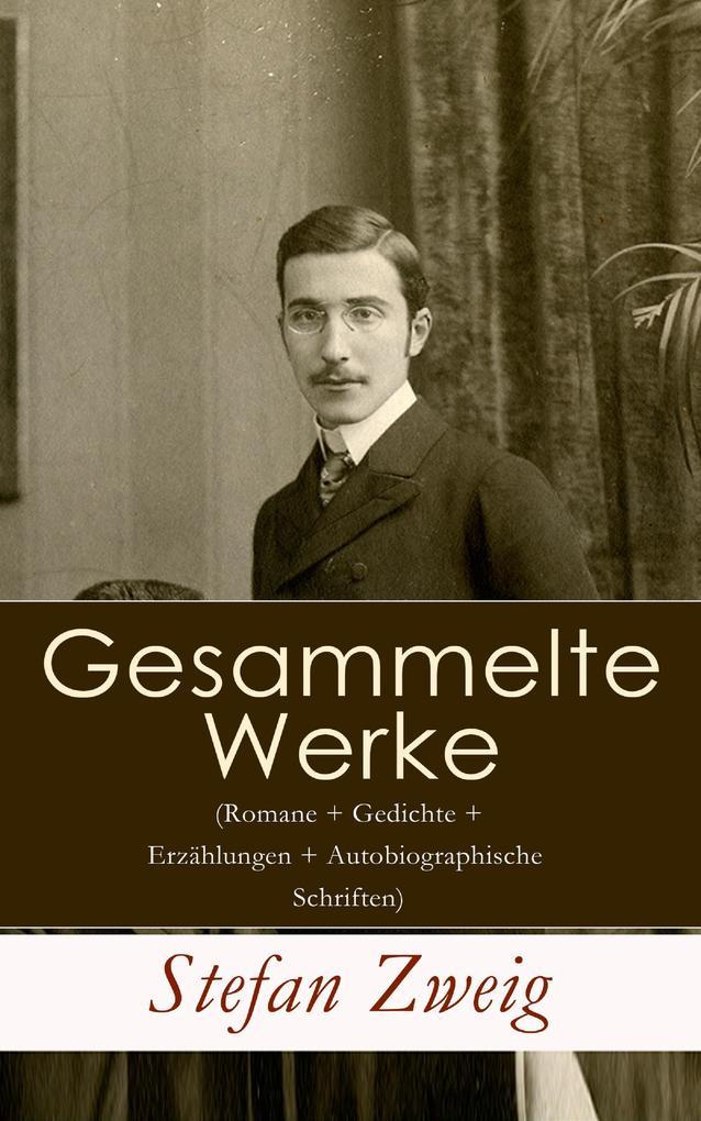 Gesammelte Werke (Romane + Gedichte + Erzählungen + Autobiographische Schriften) als eBook epub