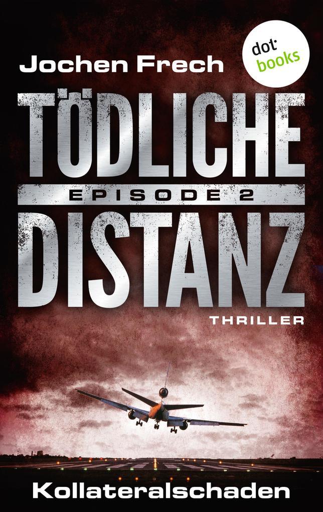 TÖDLICHE DISTANZ - Episode 2: Kollateralschaden als eBook epub