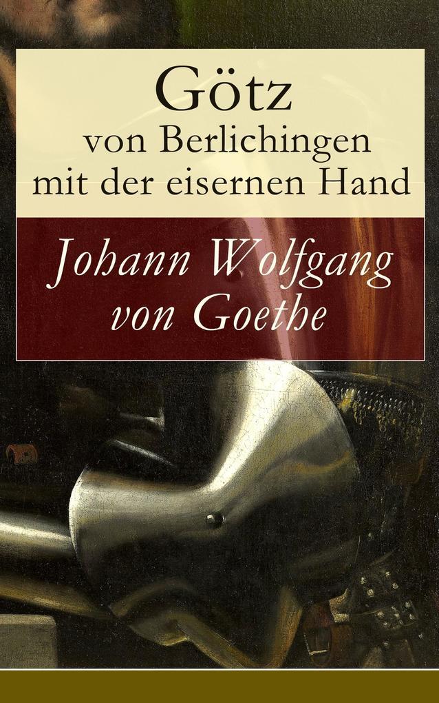 Götz von Berlichingen mit der eisernen Hand als eBook epub