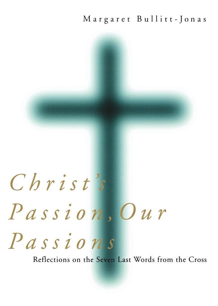Christ's Passion, Our Passions als Taschenbuch