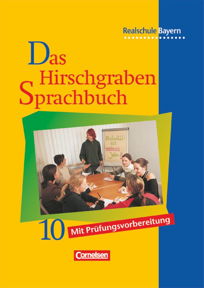 Das Hirschgraben Sprachbuch 10. Schülerbuch. Realschule. Bayern. Neue Rechtschreibung als Buch (gebunden)
