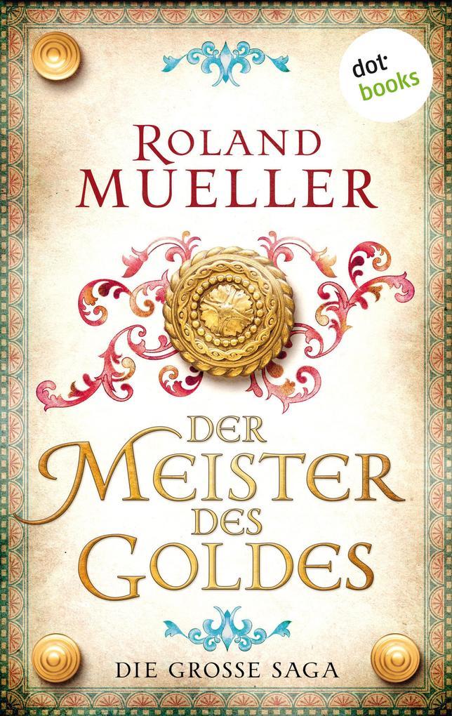 Der Meister des Goldes als eBook epub