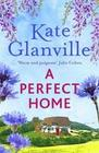 A Perfect Home: Warm your heart with this feel-good love story from Kate Glanville