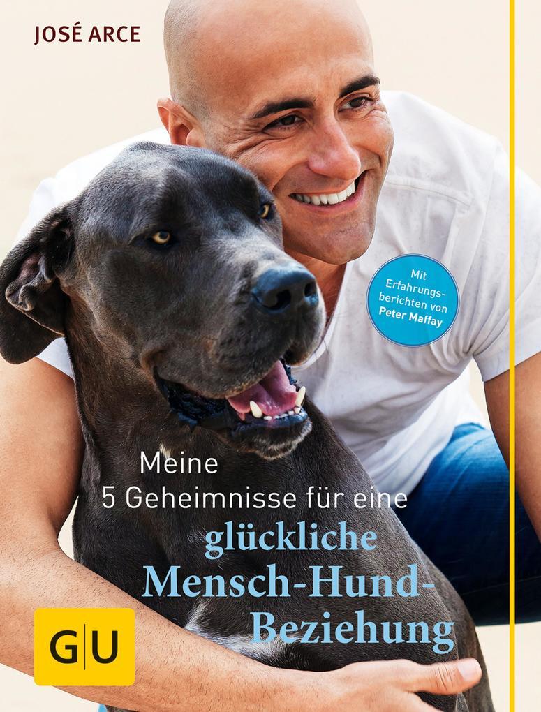 Meine 5 Geheimnisse für eine glückliche Mensch-Hund-Beziehung als eBook epub