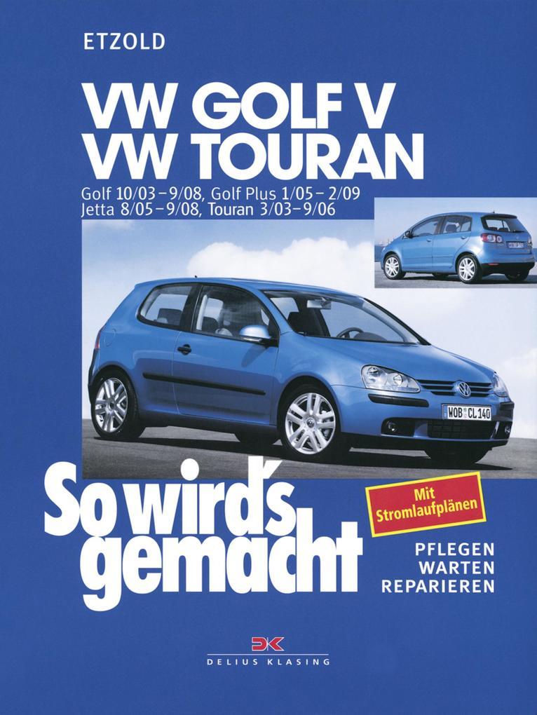 VW Golf V 10/03-9/08+VW Touran I 3/03-9/06+VW Golf Plus 1/05-2/09+VW Jetta 8/05-9/08 als eBook epub