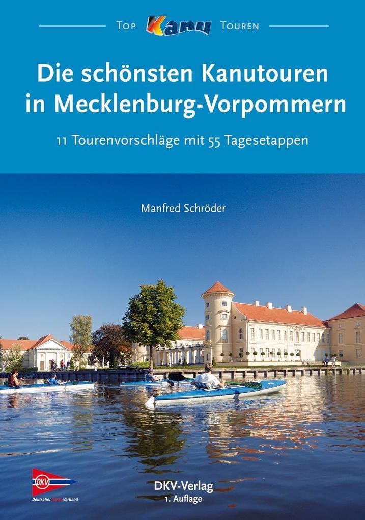 Die schönsten Kanutouren in Mecklenburg-Vorpommern als Buch (gebunden)