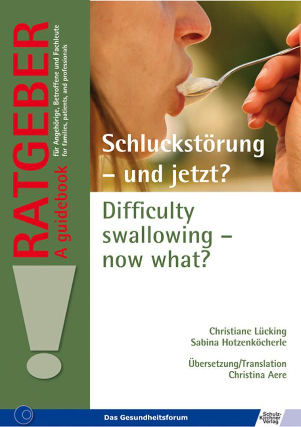 Schluckstörung - und jetzt? Difficulty swallowing - now what? als eBook