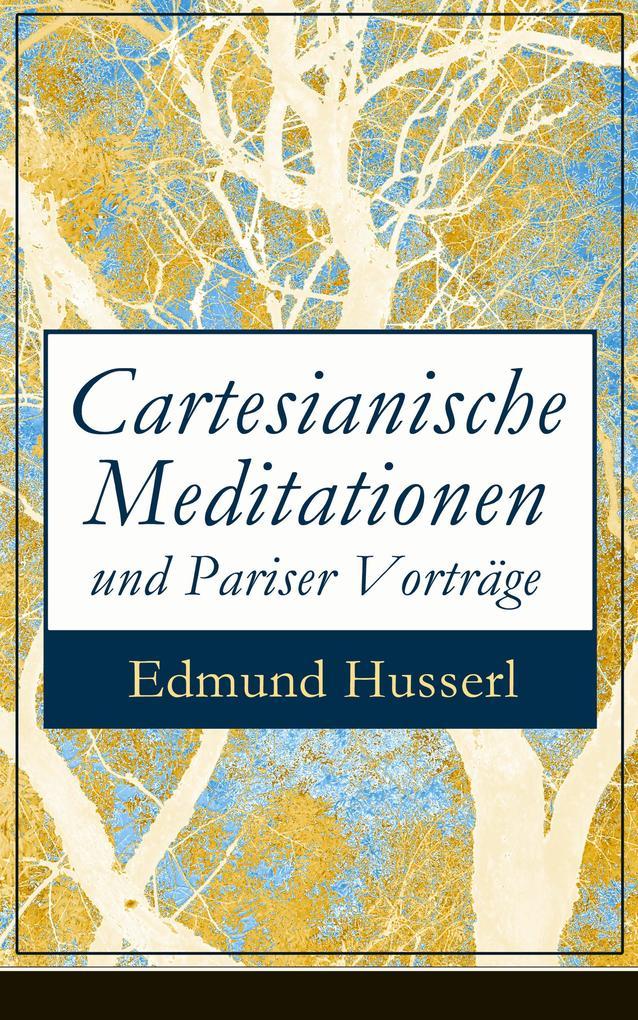 Cartesianische Meditationen und Pariser Vorträge als eBook epub