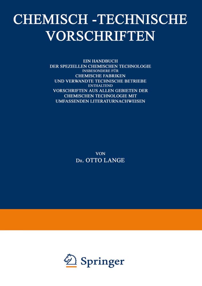 Chemisch-Technische Vorschriften: Ein Handbuch der Speziellen Chemischen Technologie Insbesondere für Chemische Fabriken und Verwandte Technische Betriebe Enthaltend Vorschriften aus Allen Gebieten der Chemischen Technologie mit Umfassenden Literaturnachweisen als Buch (kartoniert)