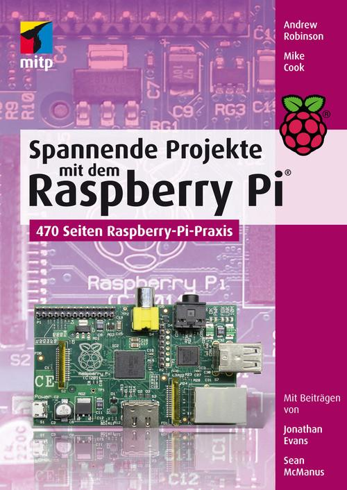 Spannende Projekte mit dem Raspberry Pi® als eBook epub