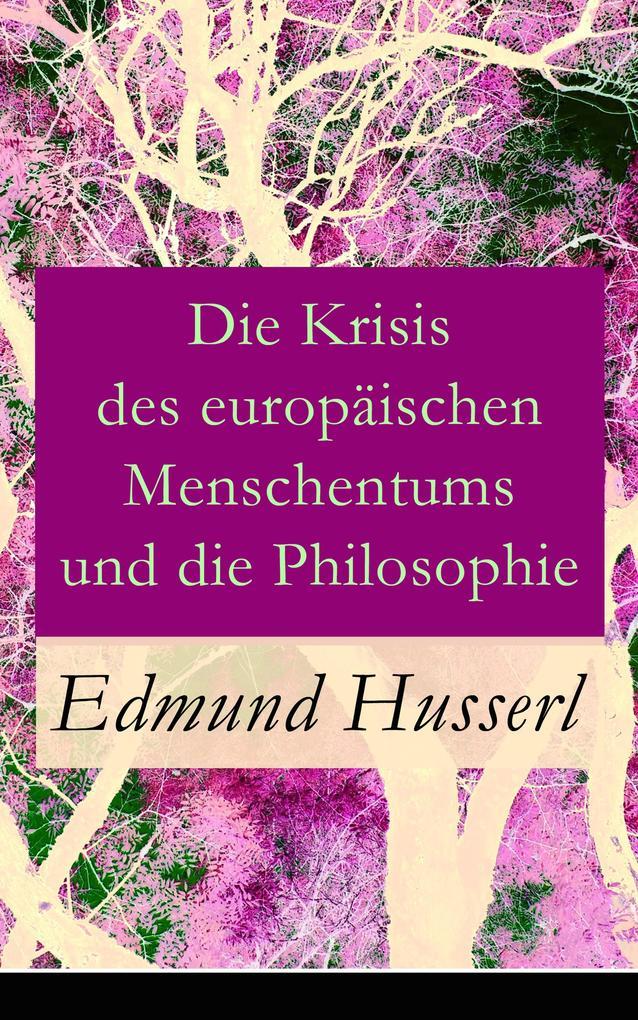 Die Krisis des europäischen Menschentums und die Philosophie als eBook epub