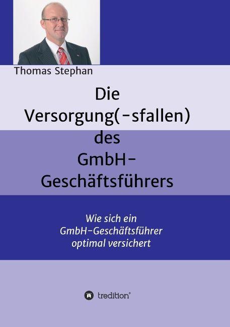 Die Versorgung(-sfallen) des GmbH-Geschäftsführer als Buch (gebunden)
