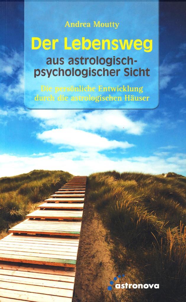 Der Lebensweg aus astrologisch-psychologischer Sicht als eBook epub