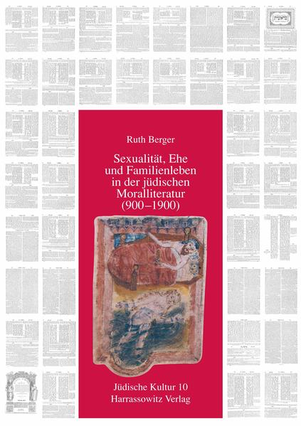 Sexualität, Ehe und Familienleben in der jüdischen Moralliteratur (900-1900) als Buch (gebunden)