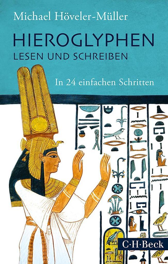 Hieroglyphen lesen und schreiben als eBook epub
