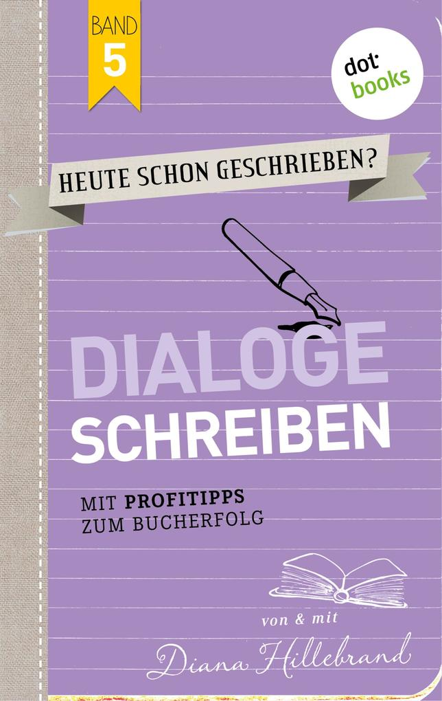 HEUTE SCHON GESCHRIEBEN? - Band 5: Dialoge schreiben als eBook epub
