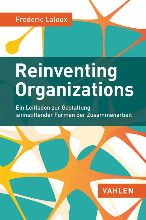 Reinventing Organizations als Buch (gebunden)