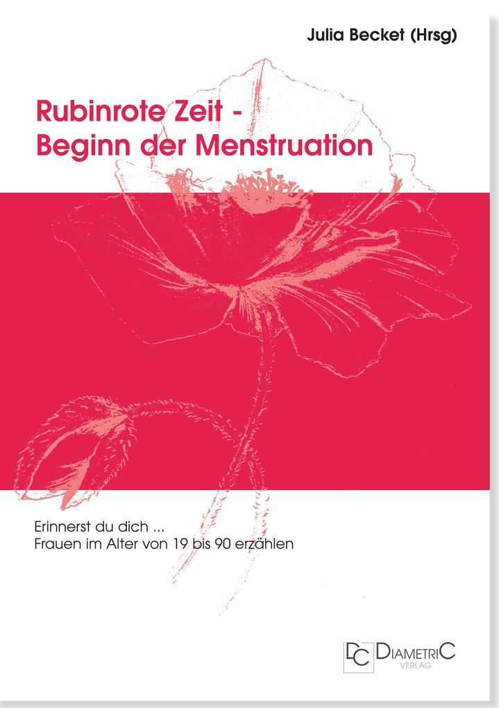 Rubinrote Zeit - Beginn der Menstruation als eBook pdf