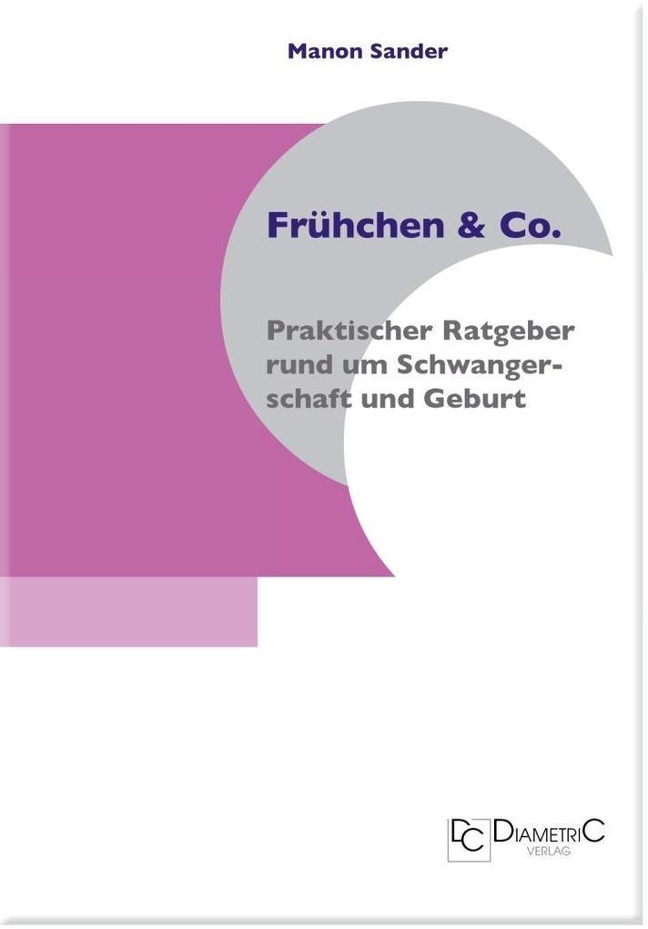Frühchen & Co. - Praktischer Ratgeber rund um Schwangerschaft und Geburt als eBook pdf