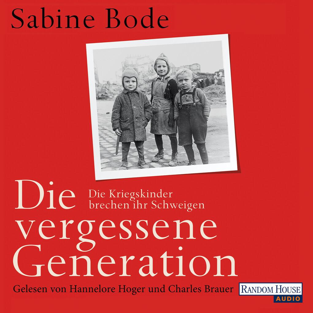 Die vergessene Generation als Hörbuch Download