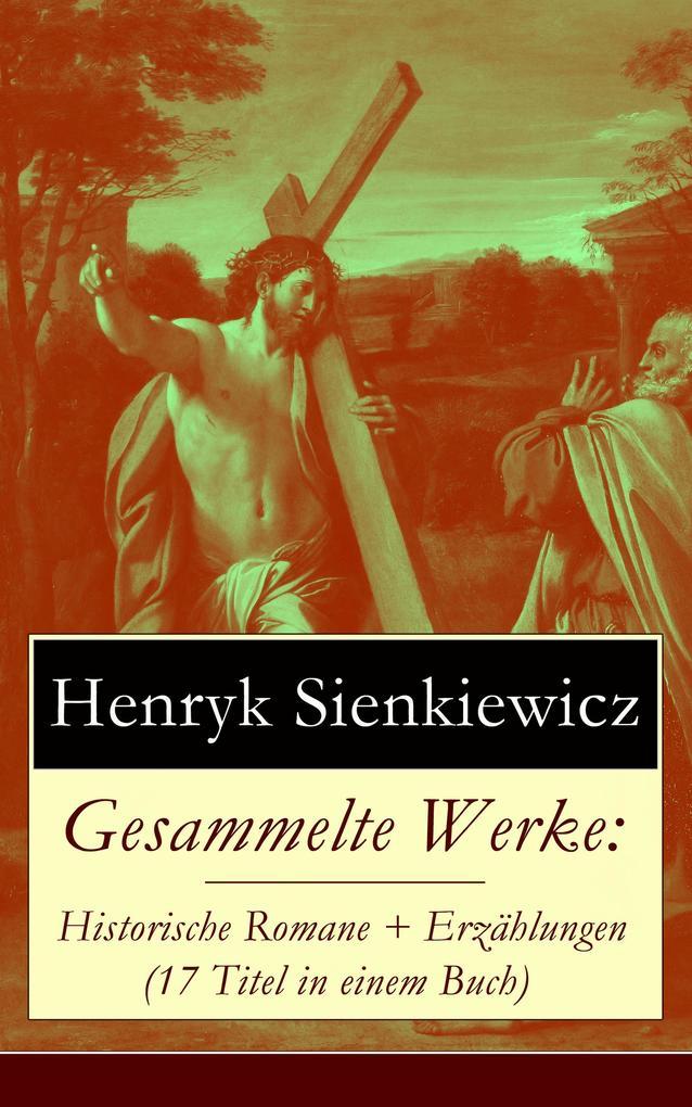 Gesammelte Werke: Historische Romane + Erzählungen (17 Titel in einem Buch) als eBook epub