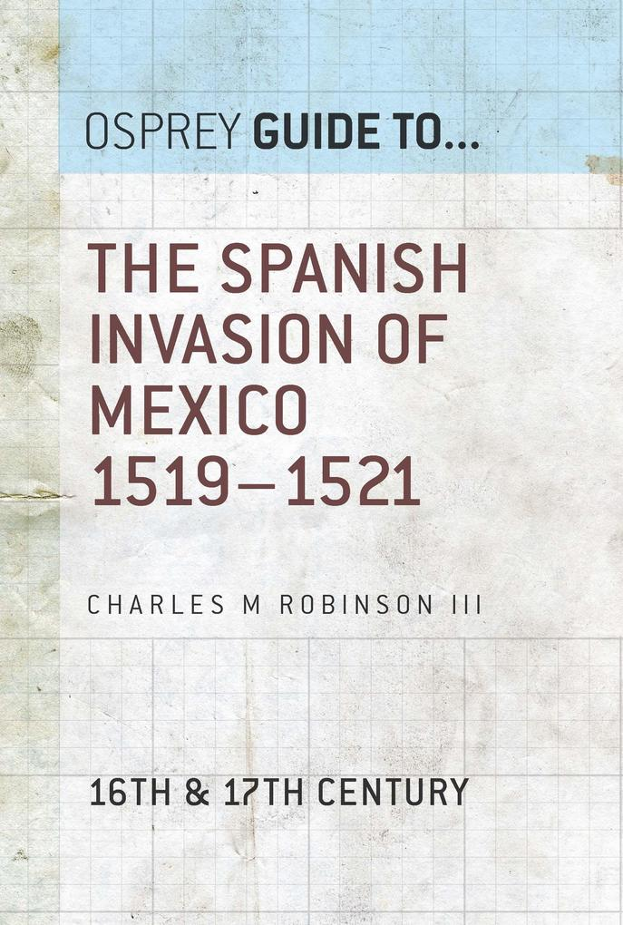 The Spanish Invasion of Mexico 1519-1521 als Buch (gebunden)
