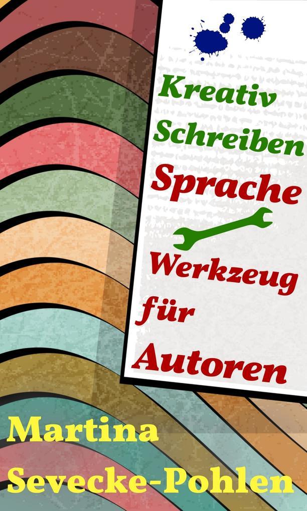 Kreativ Schreiben. Sprache - Werkzeug für Autoren als eBook epub