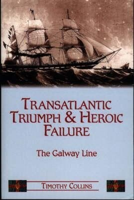 Transatlantic Triumph and Heroic Failure: The Galway Line als Taschenbuch