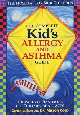 The Complete Kid's Allergy and Asthma Guide: The Parent's Handbook for Children of All Ages als Buch (gebunden)