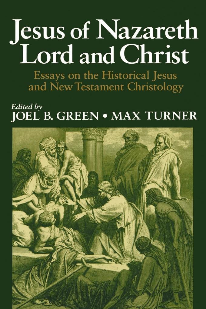 Jesus of Nazareth Lord and Christ als Taschenbuch
