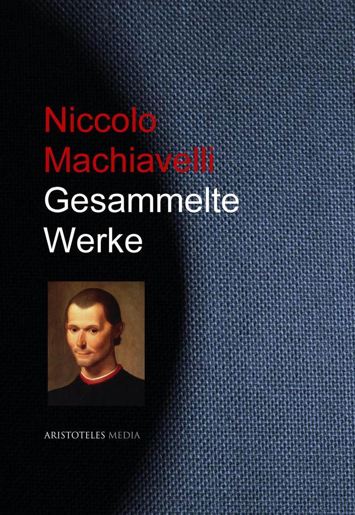 Gesammelte Werke Niccolo Machiavellis als eBook epub