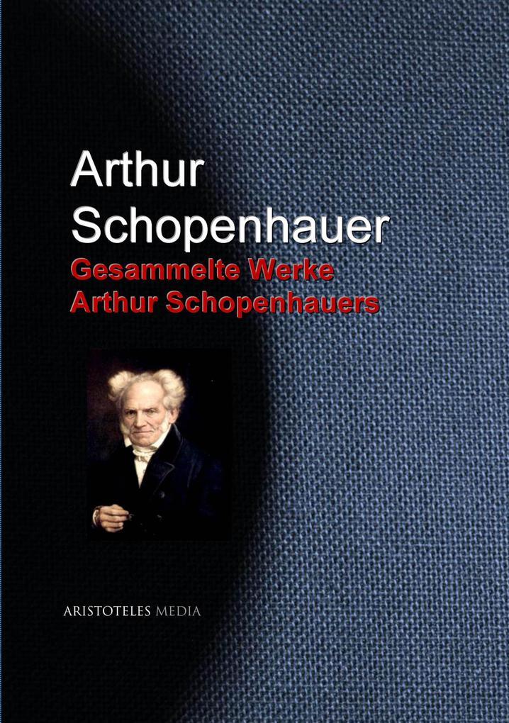 Gesammelte Werke Arthur Schopenhauers als eBook epub