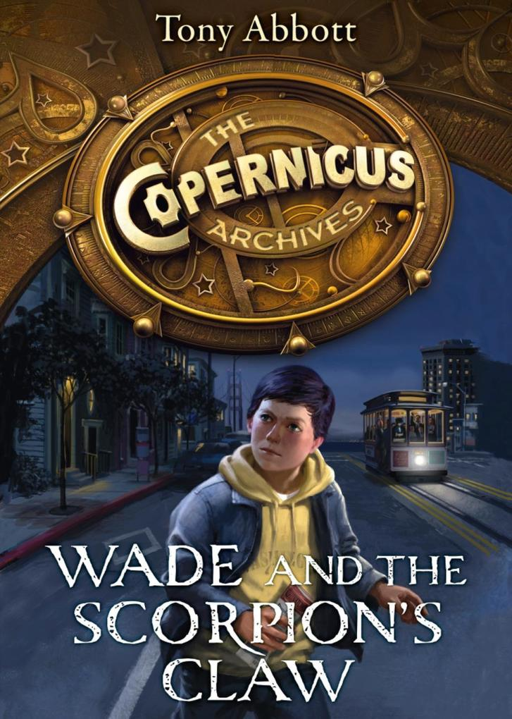 Wade and the Scorpion's Claw (The Copernicus Archives, Book 1) als eBook epub
