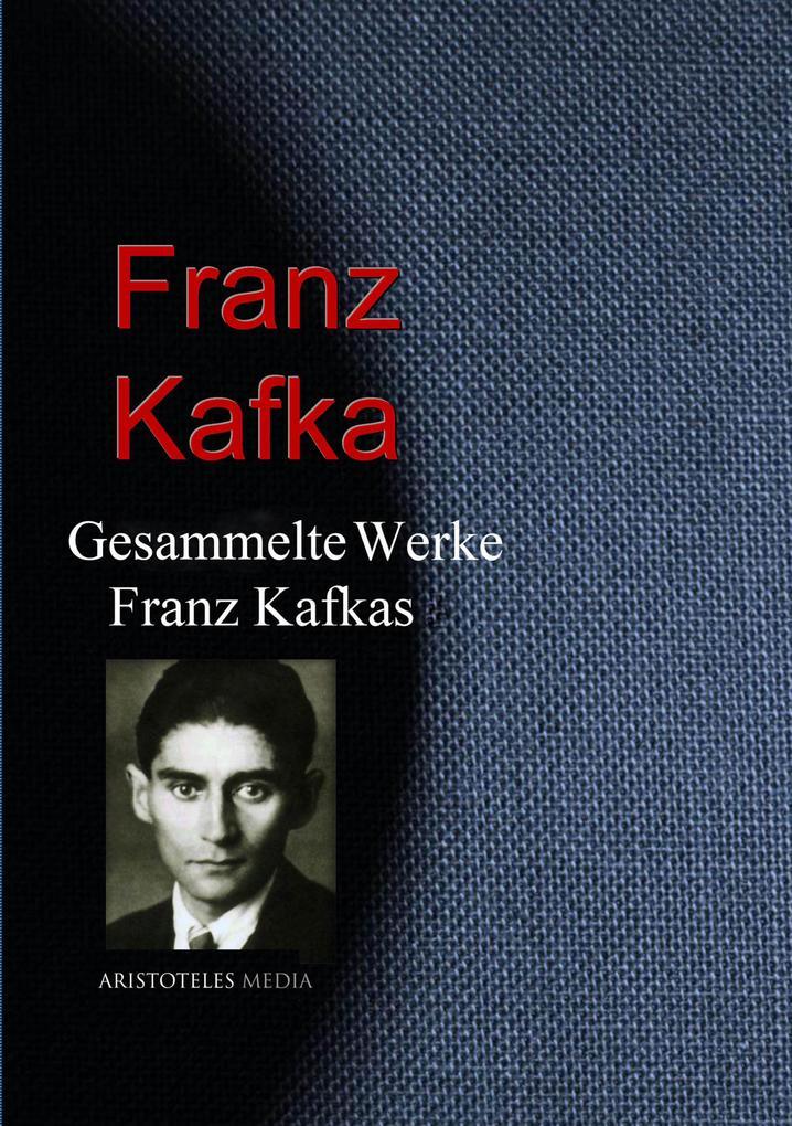 Gesammelte Werke Franz Kafkas als eBook epub