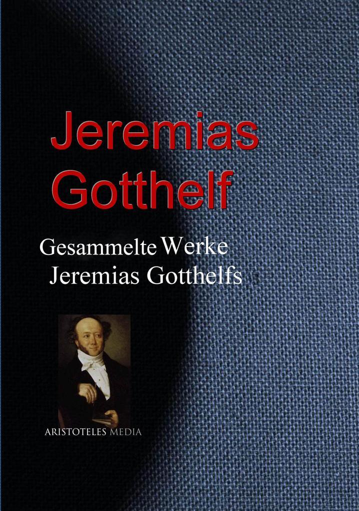 Gesammelte Werke Jeremias Gotthelfs als eBook epub