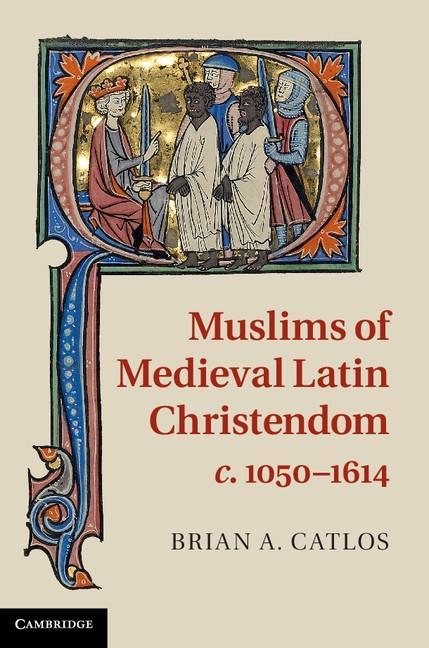 Muslims of Medieval Latin Christendom, c.1050-1614 als eBook epub