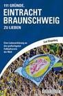 111 Gründe, Eintracht Braunschweig zu lieben