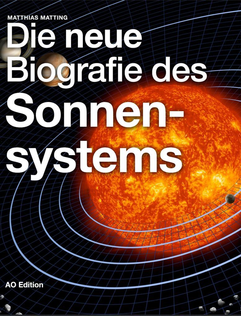 Die neue Biografie des Sonnensystems als eBook epub