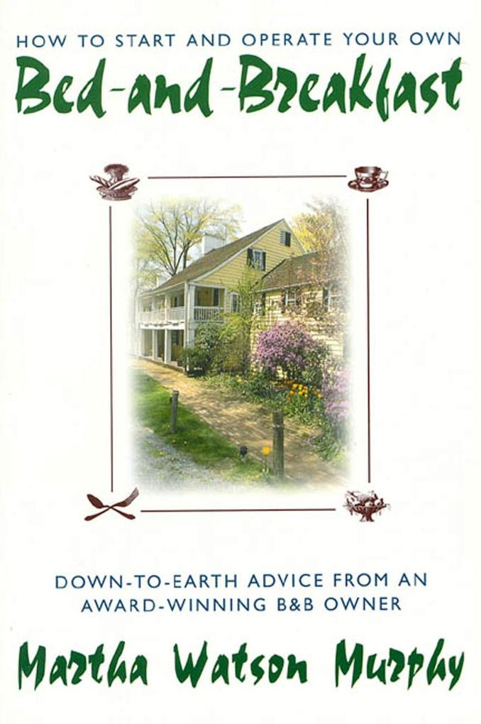 How to Start and Operate Your Own Bed-and-Breakfast als eBook epub