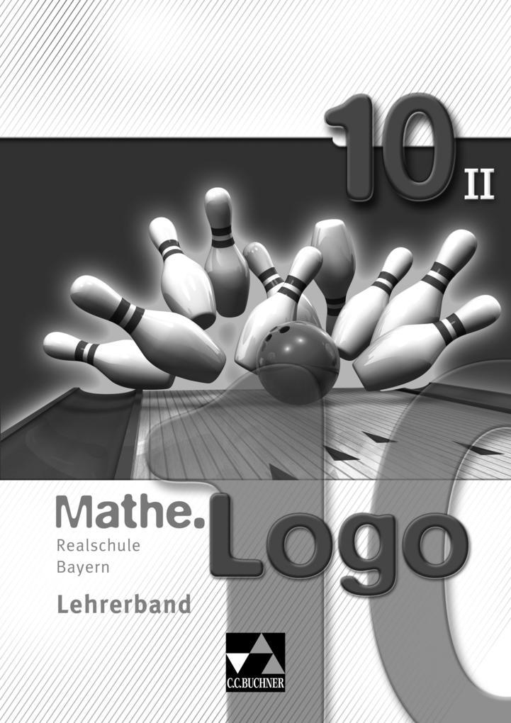Mathe.Logo 10 Realschule Bayern Lehrerband als Buch (kartoniert)
