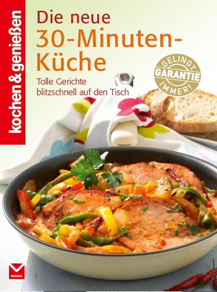 K&G - Die neue 30-Minuten-Küche als eBook epub
