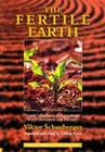 The Fertile Earth - Nature's Energies in Agriculture, Soil Fertilisation and Forestry