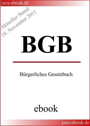 BGB - Bürgerliches Gesetzbuch - E-Book - Aktueller Stand: 18. November 2011 als eBook
