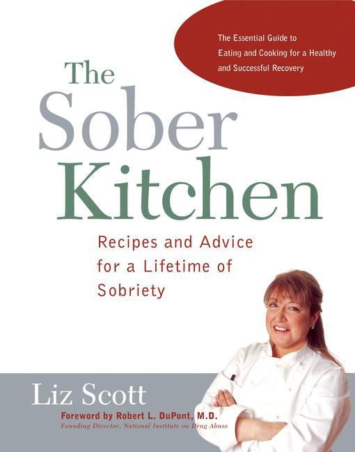 Sober Kitchen: Recipes and Advice for a Lifetime of Sobriety als Taschenbuch