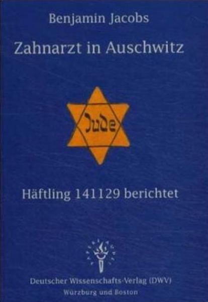 Zahnarzt in Auschwitz. Häftling 141129 berichtet als Buch (kartoniert)
