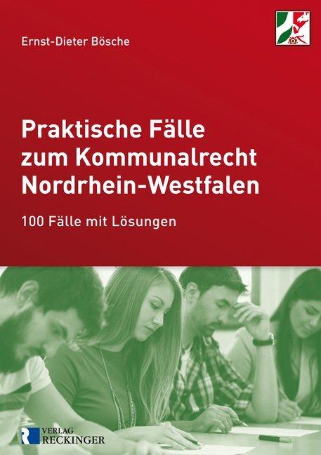 Praktische Fälle zum Kommunalrecht Nordrhein-Westfalen als Buch (kartoniert)