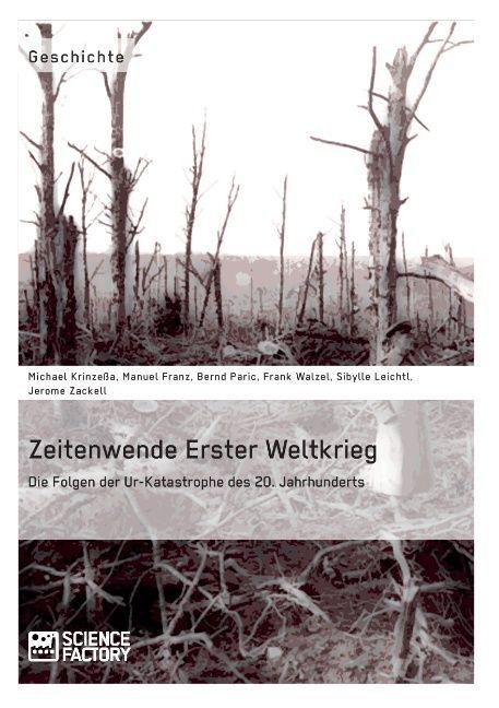 Zeitenwende Erster Weltkrieg. Die Folgen der Ur-Katastrophe des 20. Jahrhunderts als Buch