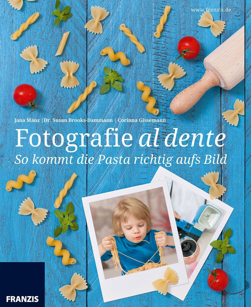 So kommt die Pasta richtig aufs Bild als eBook pdf