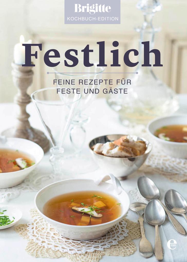 Brigitte Kochbuch-Edition: Festlich als eBook epub
